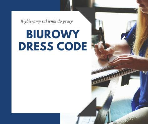 Biurowy dress code, czyli wybieramy sukienki dopracy