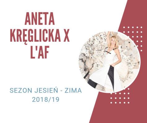 Aneta Kręglicka x LAF – minimalistyczna elegancja nasezon jesień-zima 2018/19