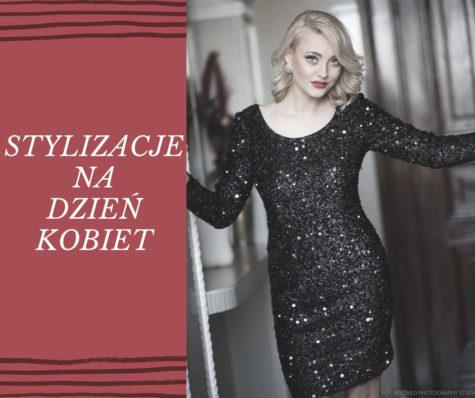 Dzień Kobiet wwielkim stylu – 6 propozycji namodne ikobiece stylizacje