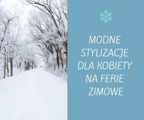 Rodzinny wyjazd naferie zimowe – ciepłe imodne stylizacje dla kobiety wkażdym wieku