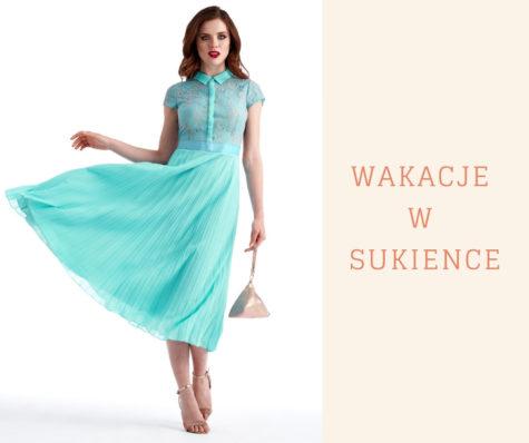 Wakacje wsukience – propozycje 7 modnych stylizacji