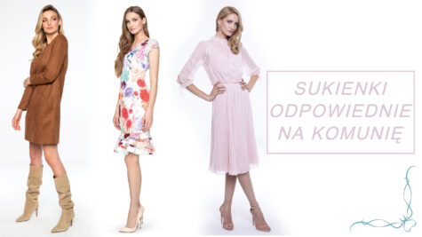 Sukienki odpowiednie nakomunię – podpowiadamy